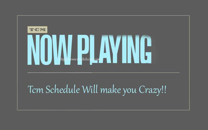 TCM Schedule Will Help You To Watch Classic Movies