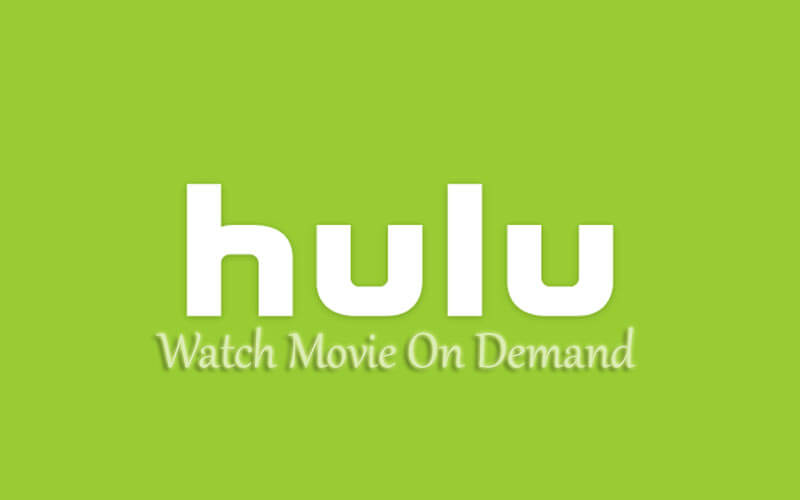 HULU- The Best Channel To Watch Movies On Demand