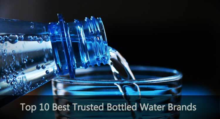 best trusted bottled water brands